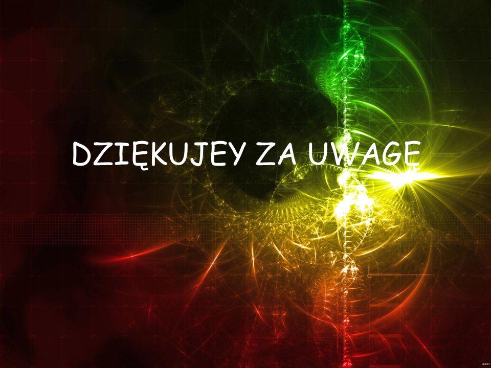 DZIĘKUJEY ZA UWAGĘ