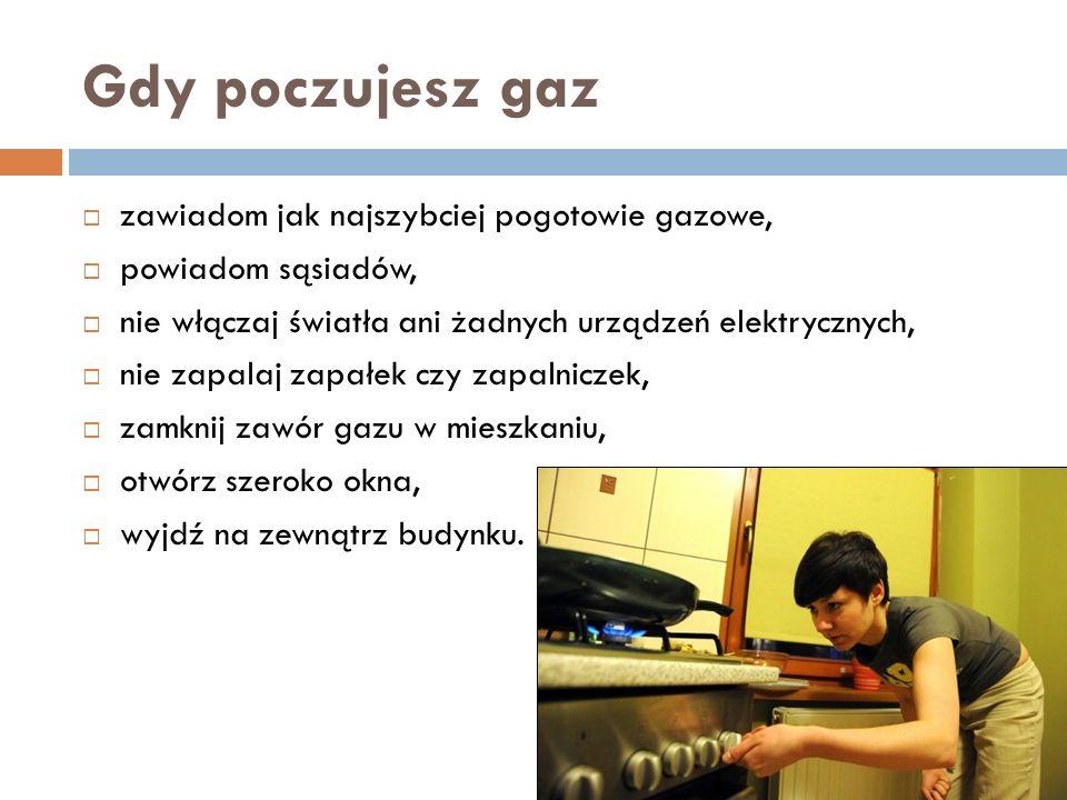 Gdy poczujesz gaz zawiadom jak najszybciej pogotowie gazowe,