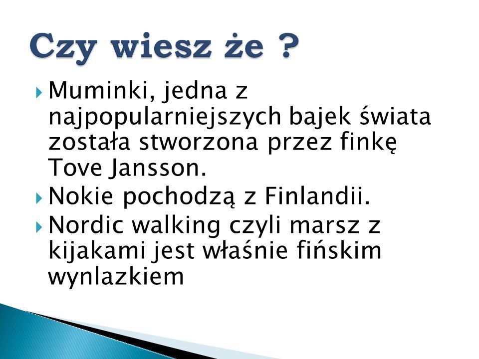 Czy wiesz że Muminki, jedna z najpopularniejszych bajek świata została stworzona przez finkę Tove Jansson.