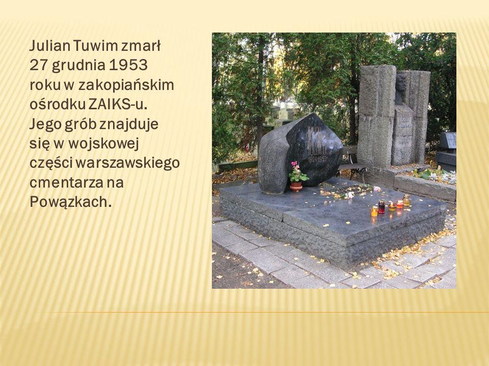 Julian Tuwim zmarł 27 grudnia 1953 roku w zakopiańskim ośrodku ZAIKS-u