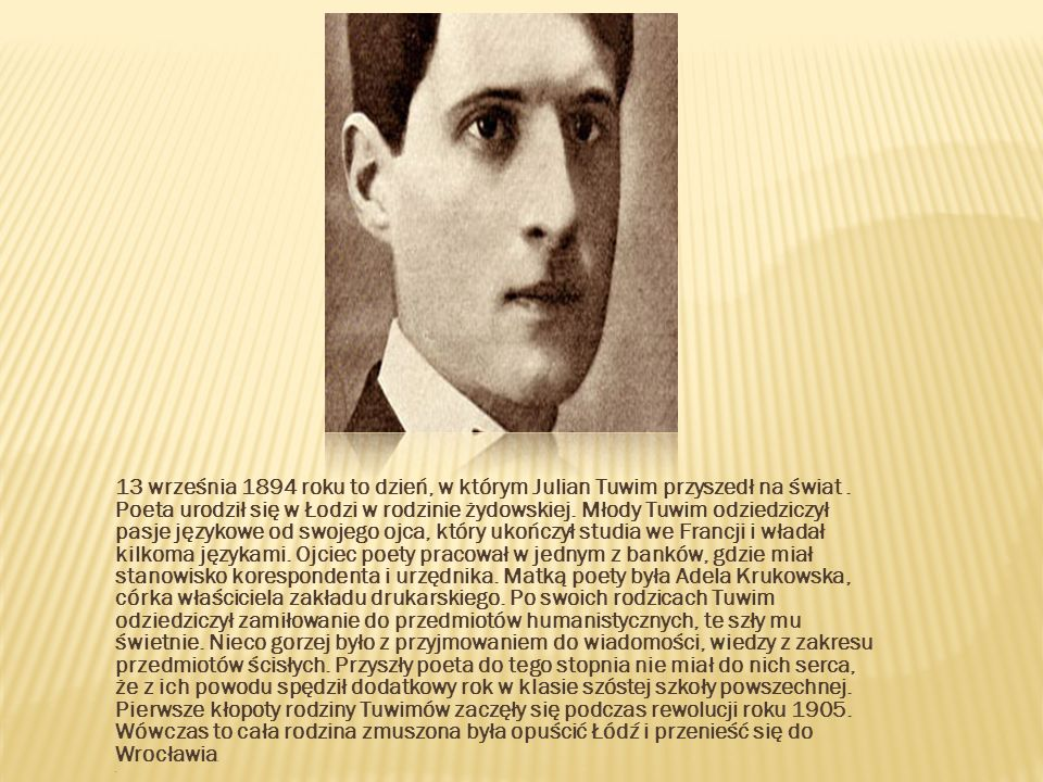 13 września 1894 roku to dzień, w którym Julian Tuwim przyszedł na świat .