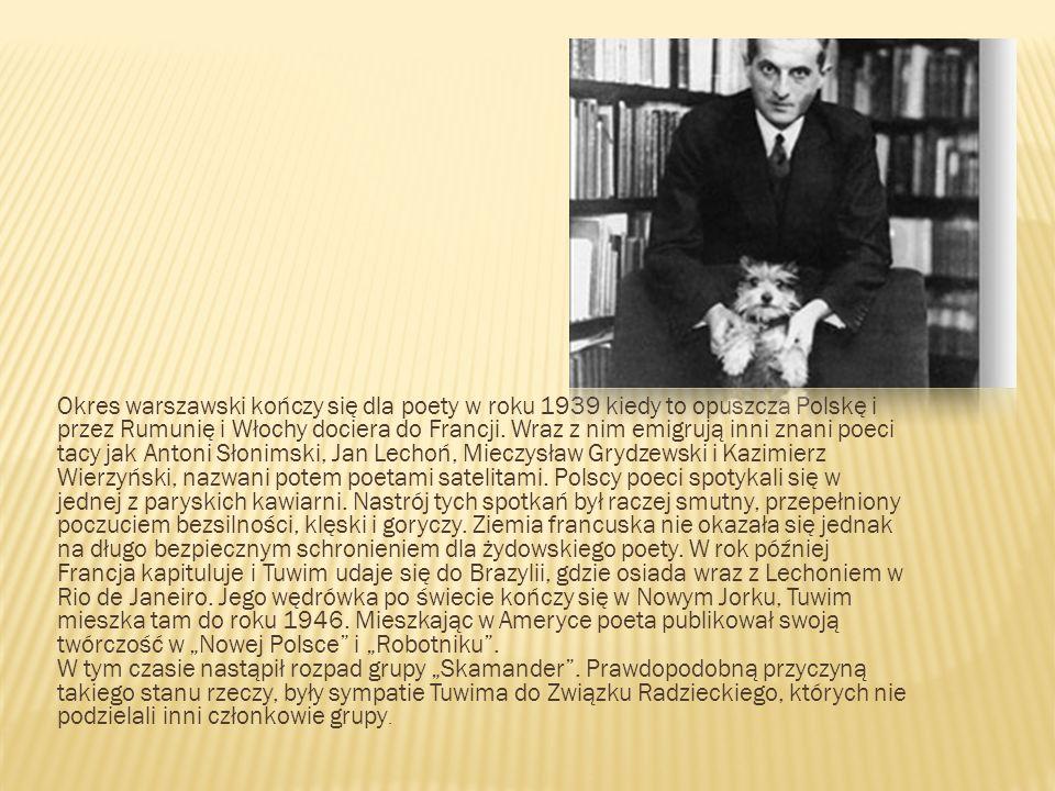 Okres warszawski kończy się dla poety w roku 1939 kiedy to opuszcza Polskę i przez Rumunię i Włochy dociera do Francji.