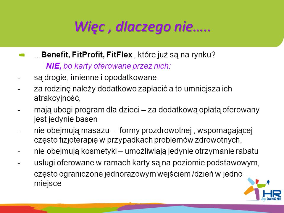 Więc , dlaczego nie….. ...Benefit, FitProfit, FitFlex , które już są na rynku NIE, bo karty oferowane przez nich: