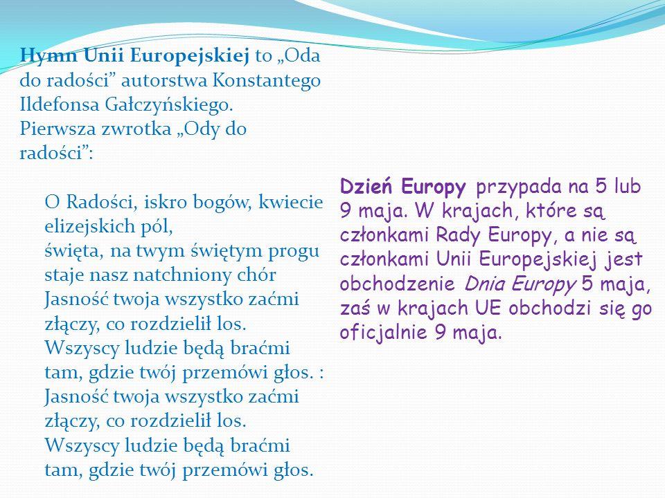"""Hymn Unii Europejskiej to """"Oda do radości autorstwa Konstantego Ildefonsa Gałczyńskiego."""