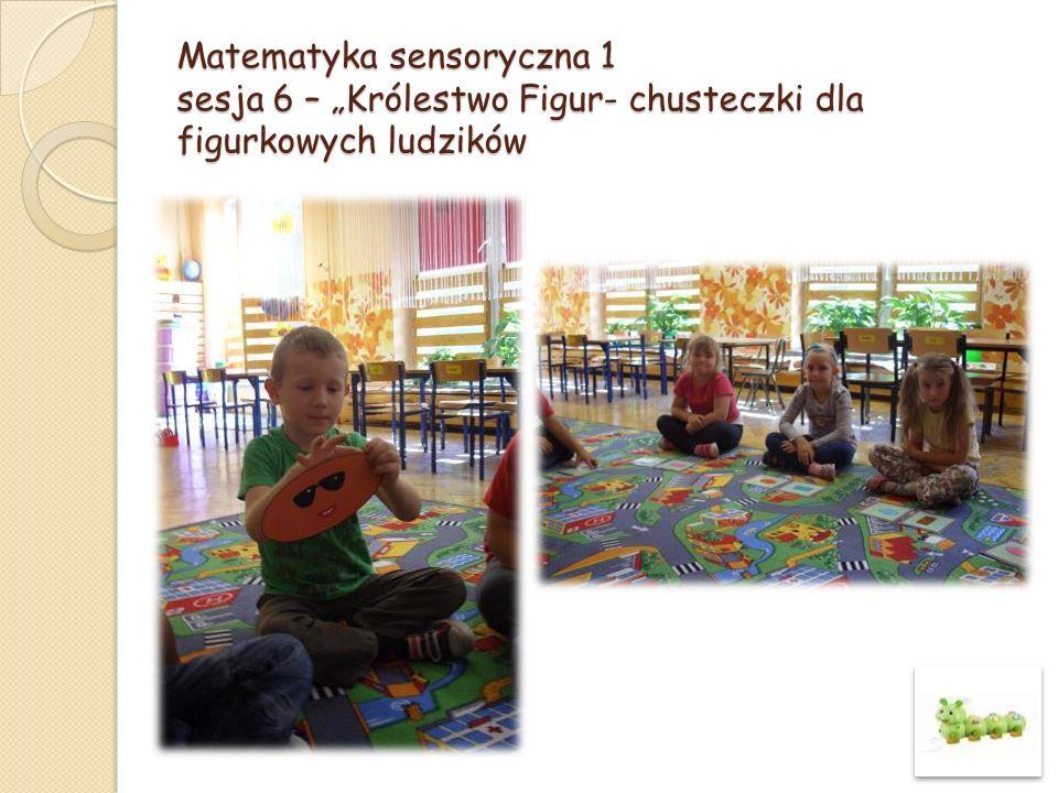 """Matematyka sensoryczna 1 sesja 6 – """"Królestwo Figur- chusteczki dla figurkowych ludzików"""