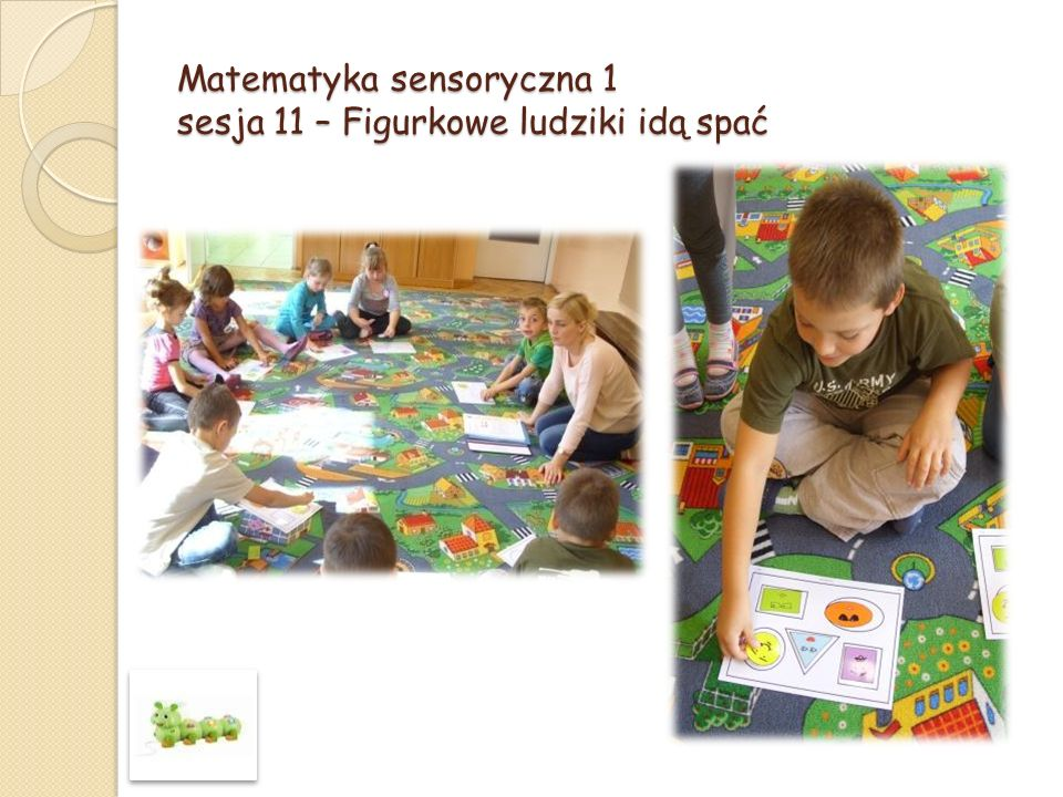 Matematyka sensoryczna 1 sesja 11 – Figurkowe ludziki idą spać