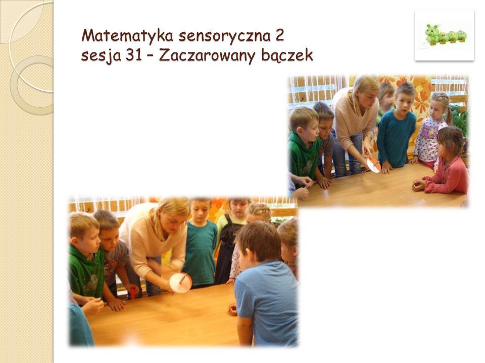 Matematyka sensoryczna 2 sesja 31 – Zaczarowany bączek