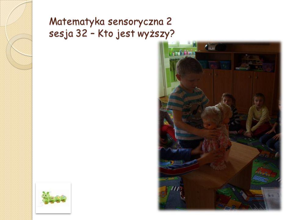 Matematyka sensoryczna 2 sesja 32 – Kto jest wyższy