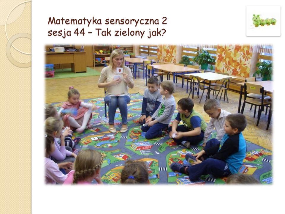 Matematyka sensoryczna 2 sesja 44 – Tak zielony jak
