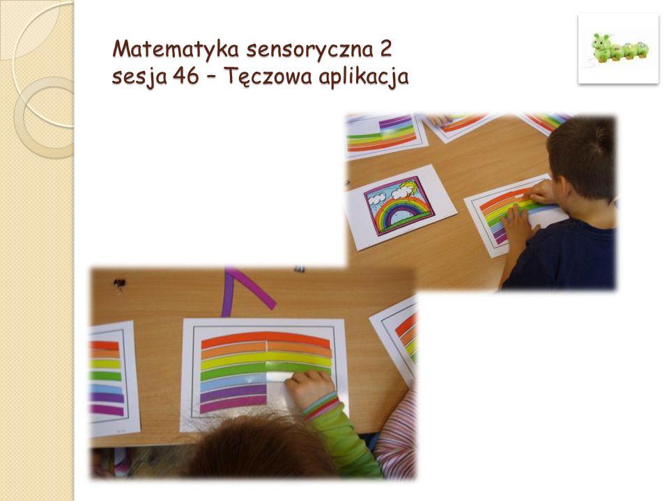 Matematyka sensoryczna 2 sesja 46 – Tęczowa aplikacja