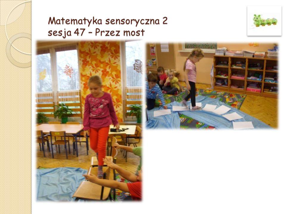Matematyka sensoryczna 2 sesja 47 – Przez most