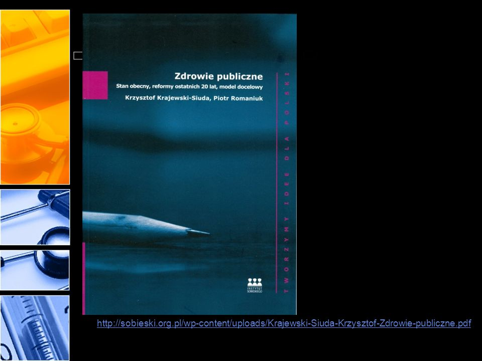 http://sobieski.org.pl/wp-content/uploads/Krajewski-Siuda-Krzysztof-Zdrowie-publiczne.pdf