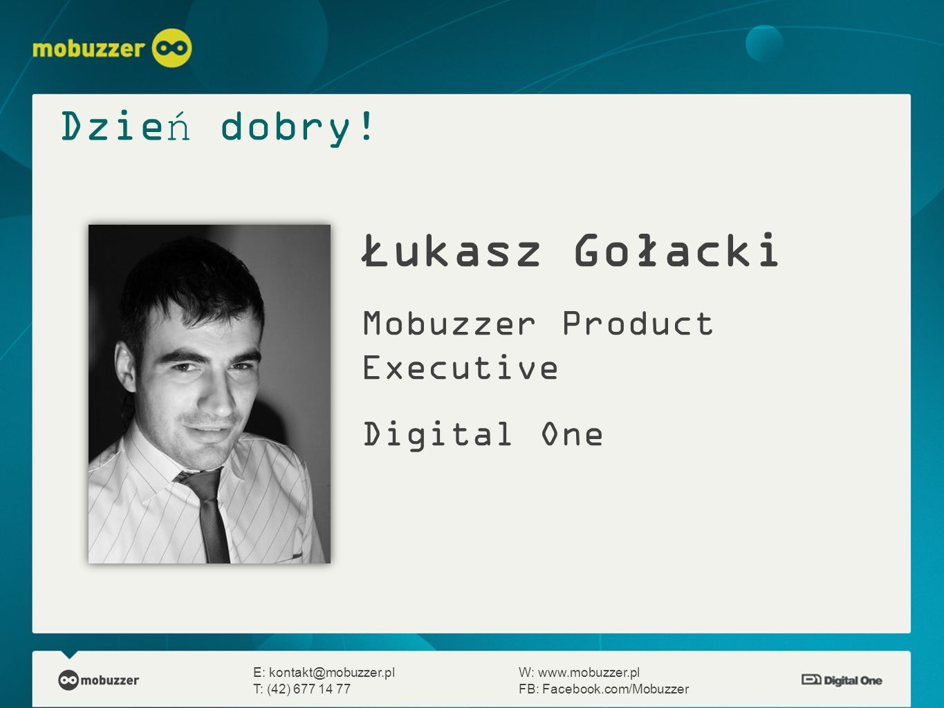 Łukasz Gołacki Mobuzzer Product Executive Digital One