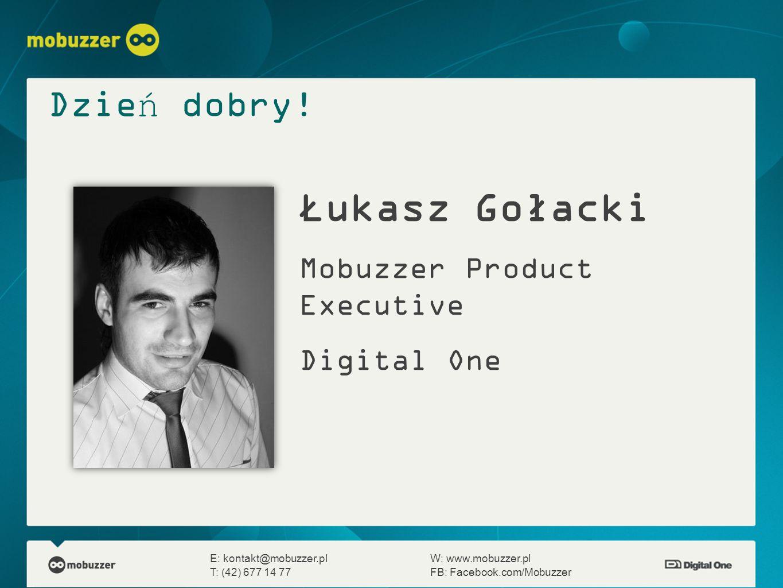 Łukasz Gołacki Mobuzzer Product Executive Digital One