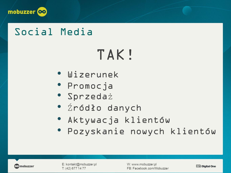 TAK! Social Media Wizerunek Promocja Sprzedaż Źródło danych