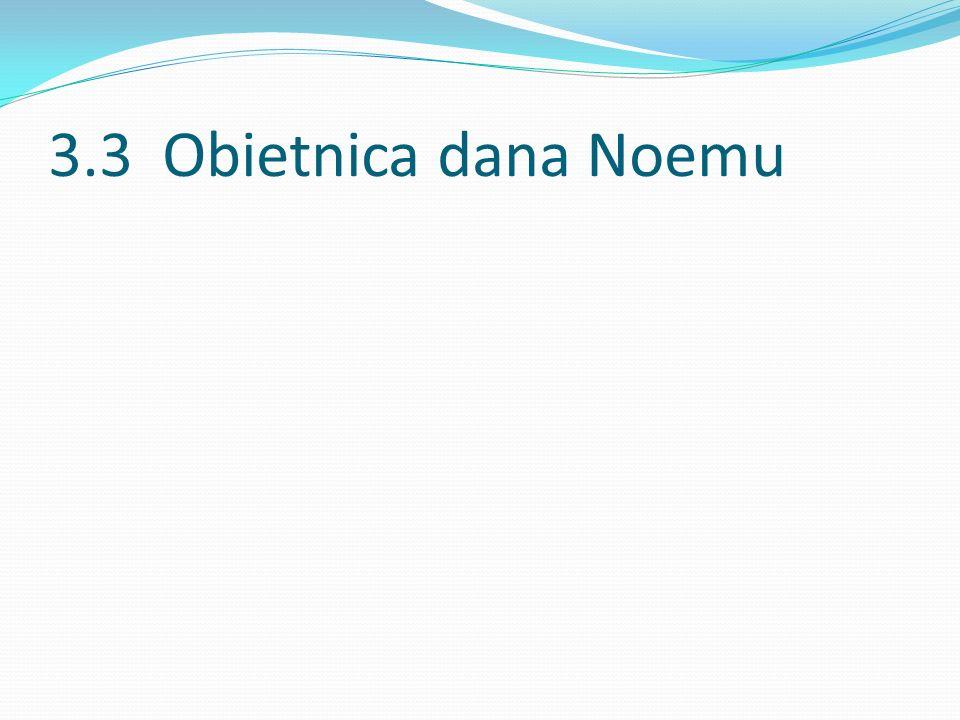 3.3 Obietnica dana Noemu