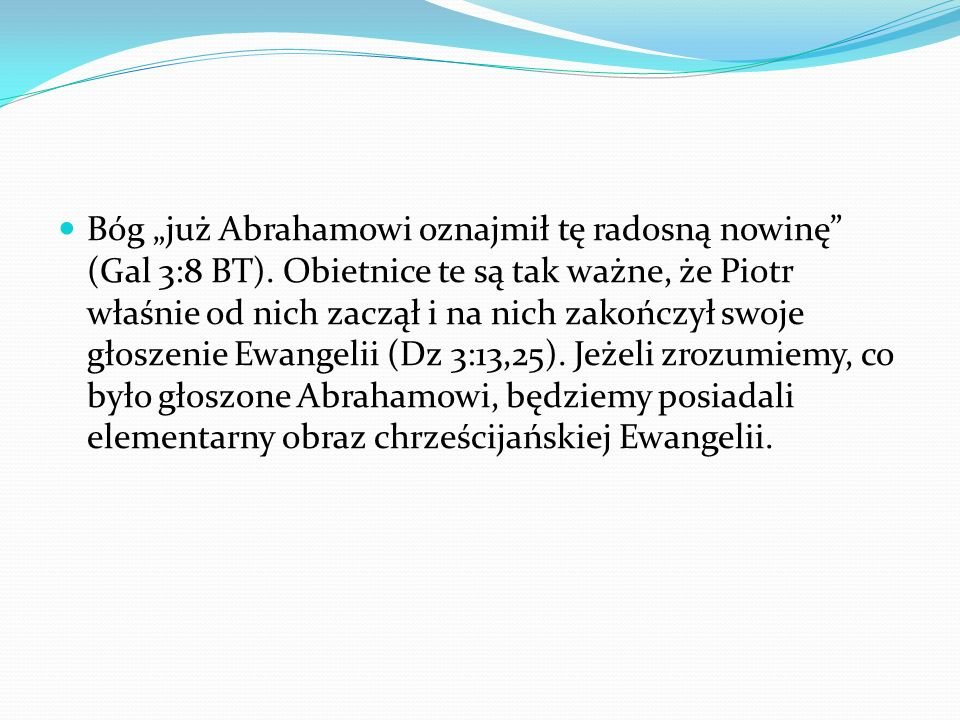 "Bóg ""już Abrahamowi oznajmił tę radosną nowinę (Gal 3:8 BT)"