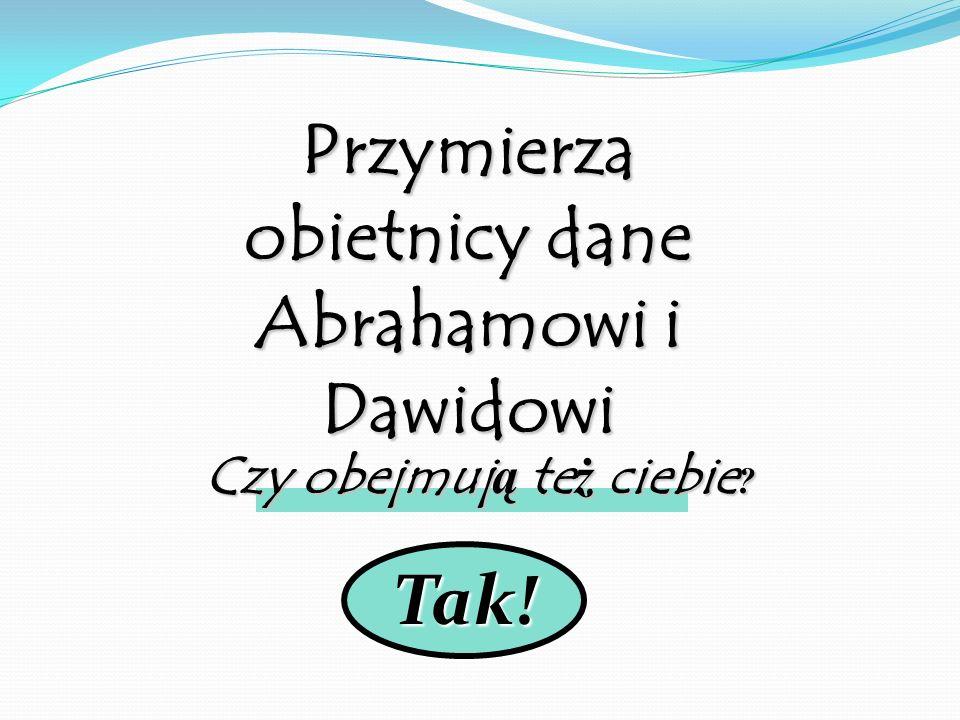 Przymierza obietnicy dane Abrahamowi i Dawidowi