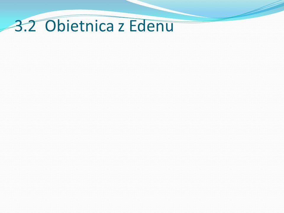 3.2 Obietnica z Edenu