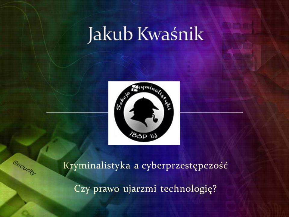 Kryminalistyka a cyberprzestępczość Czy prawo ujarzmi technologię