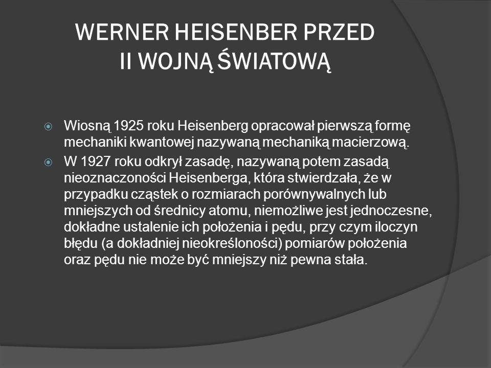 WERNER HEISENBER PRZED II WOJNĄ ŚWIATOWĄ
