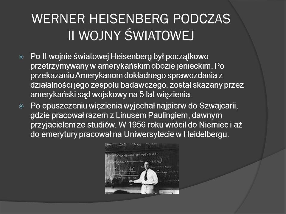 WERNER HEISENBERG PODCZAS II WOJNY ŚWIATOWEJ
