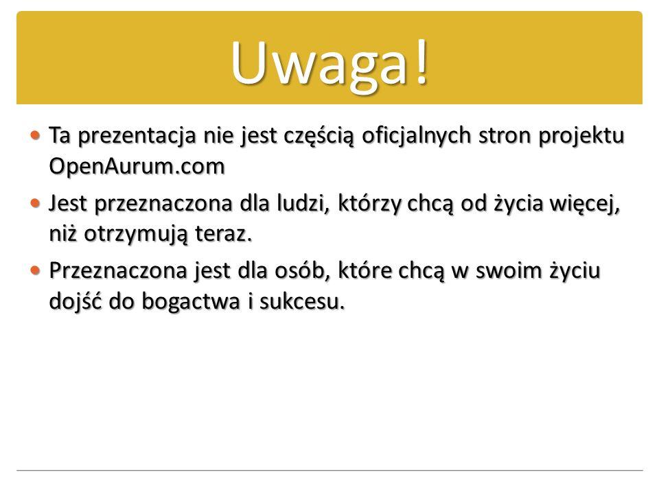 Uwaga! Ta prezentacja nie jest częścią oficjalnych stron projektu OpenAurum.com.