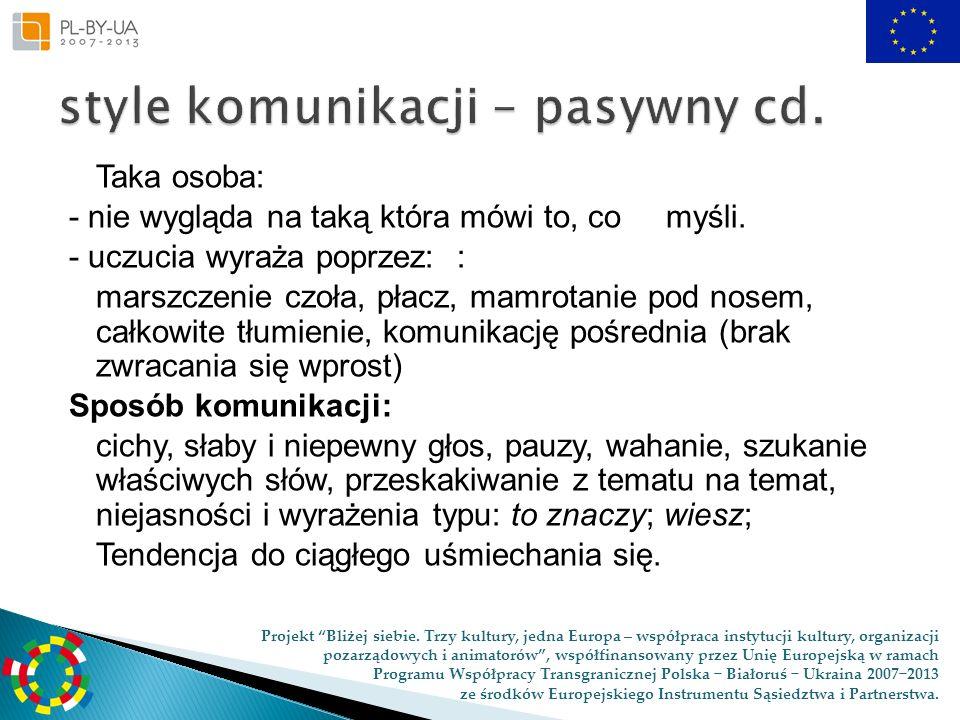 style komunikacji – pasywny cd.
