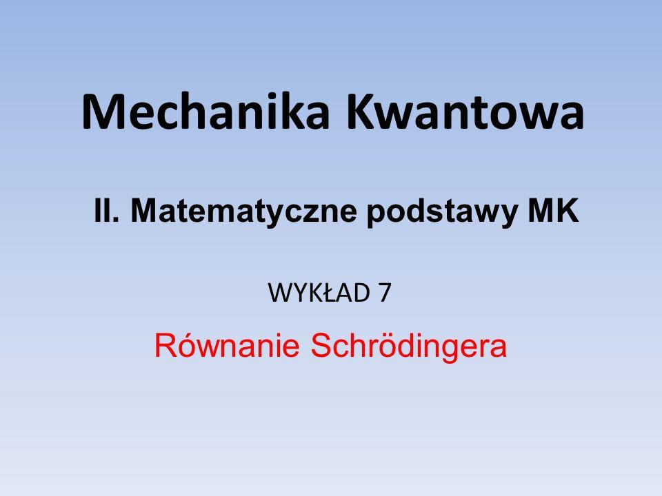 II. Matematyczne podstawy MK