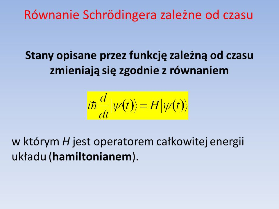 Równanie Schrödingera zależne od czasu