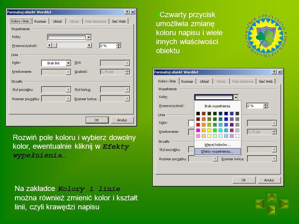 Czwarty przycisk umożliwia zmianę koloru napisu i wiele innych właściwości obiektu