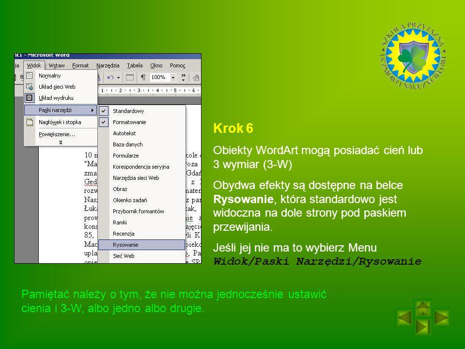 Krok 6 Obiekty WordArt mogą posiadać cień lub 3 wymiar (3-W)