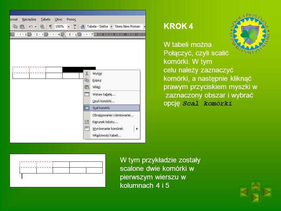 KROK 4 W tabeli można Połączyć, czyli scalić komórki. W tym