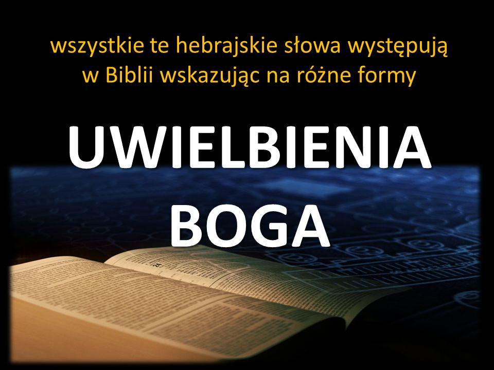 wszystkie te hebrajskie słowa występują w Biblii wskazując na różne formy