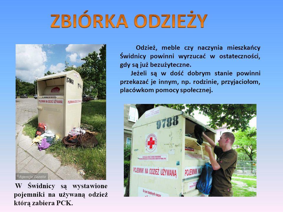 ZBIÓRKA ODZIEŻY Odzież, meble czy naczynia mieszkańcy Świdnicy powinni wyrzucać w ostateczności, gdy są już bezużyteczne.