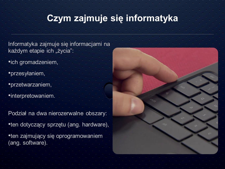 Czym zajmuje się informatyka