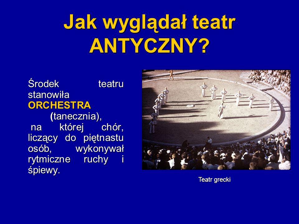 Jak wyglądał teatr ANTYCZNY