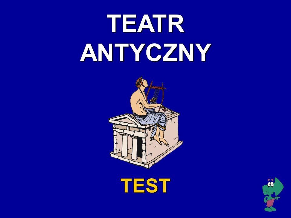 TEATR ANTYCZNY TEST