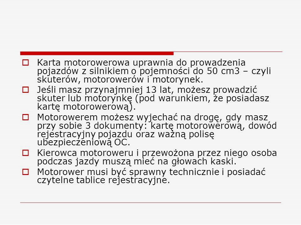 Karta motorowerowa uprawnia do prowadzenia pojazdów z silnikiem o pojemności do 50 cm3 – czyli skuterów, motorowerów i motorynek.