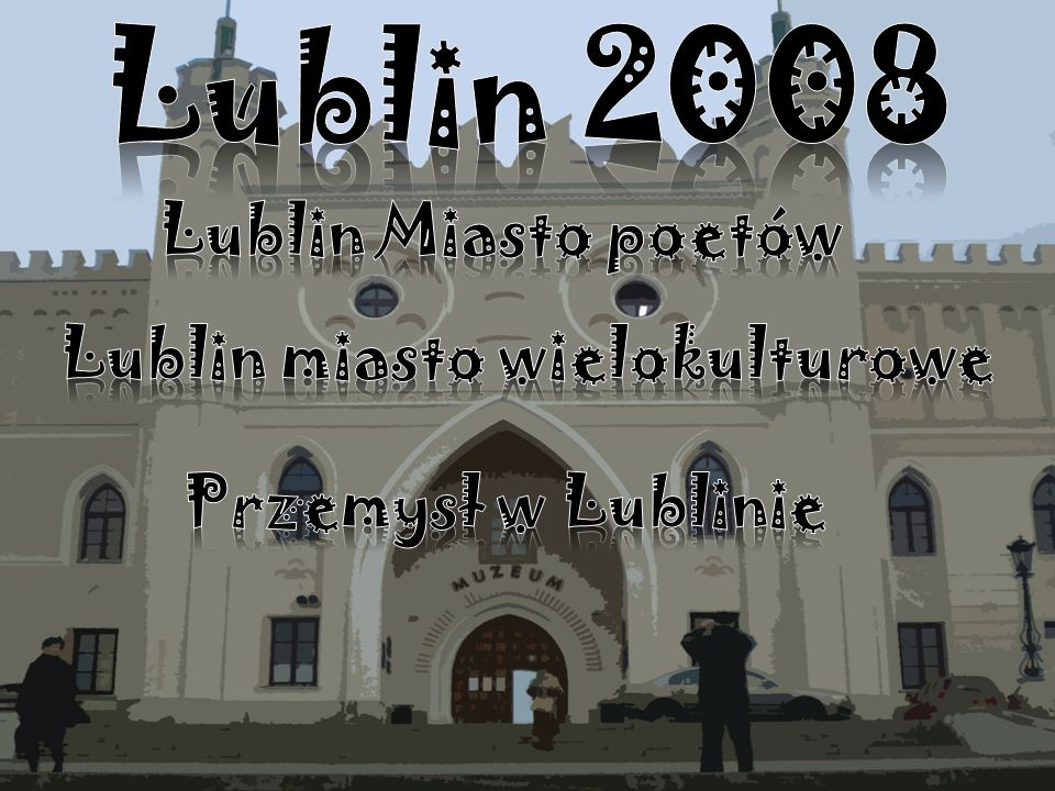 Lublin 2008 Lublin Miasto poetów Lublin miasto wielokulturowe