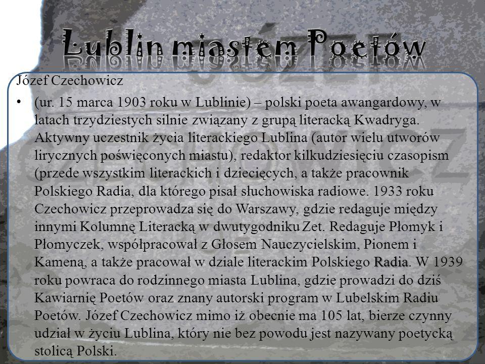 Lublin miastem Poetów Józef Czechowicz