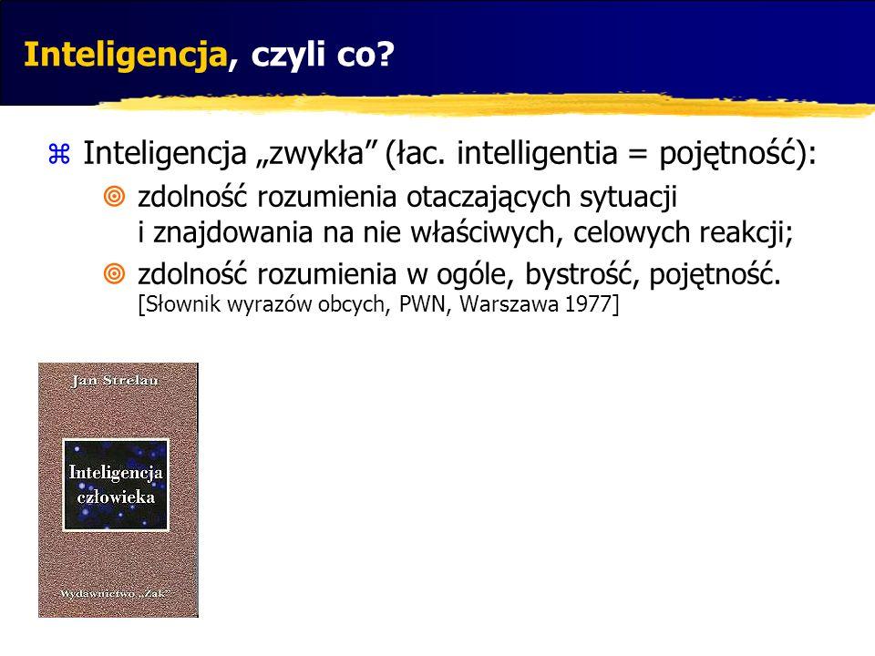 """Inteligencja, czyli co Inteligencja """"zwykła (łac. intelligentia = pojętność):"""