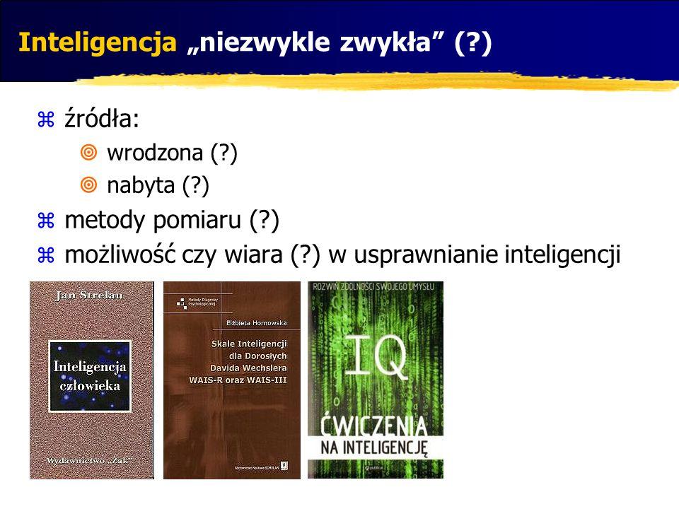 """Inteligencja """"niezwykle zwykła ( )"""