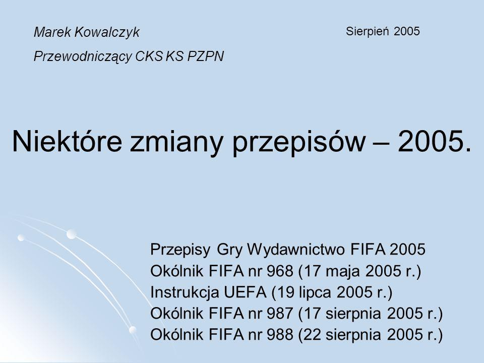 Niektóre zmiany przepisów – 2005.