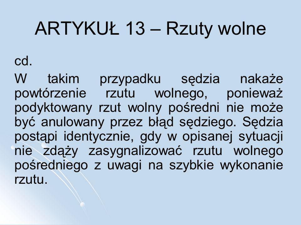 ARTYKUŁ 13 – Rzuty wolne cd.