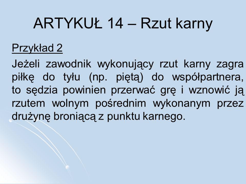 ARTYKUŁ 14 – Rzut karny Przykład 2