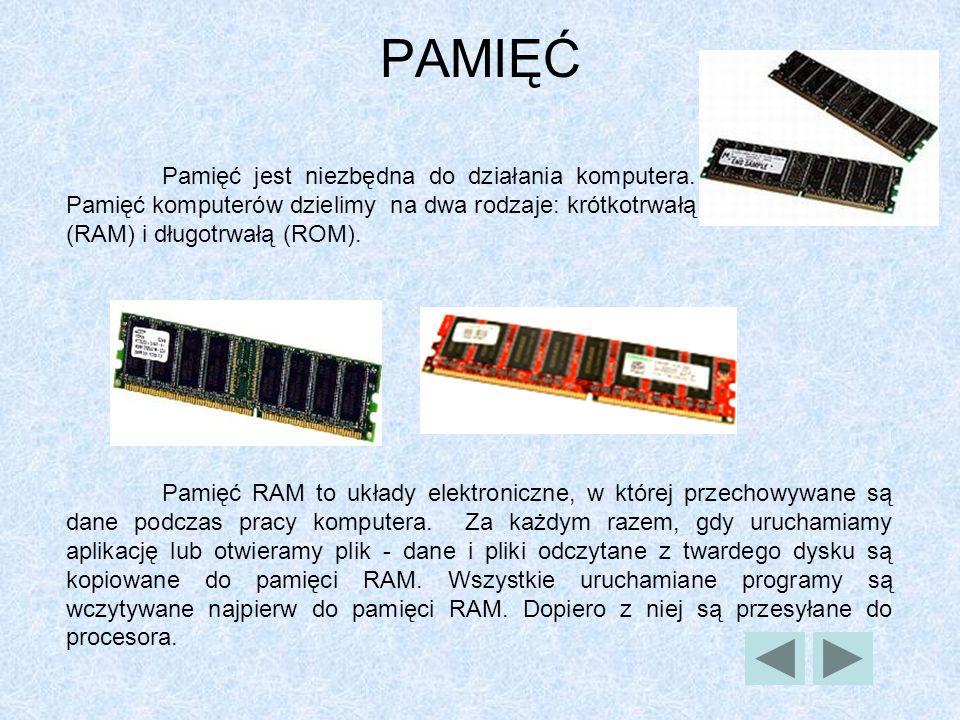 PAMIĘĆ Pamięć jest niezbędna do działania komputera. Pamięć komputerów dzielimy na dwa rodzaje: krótkotrwałą (RAM) i długotrwałą (ROM).