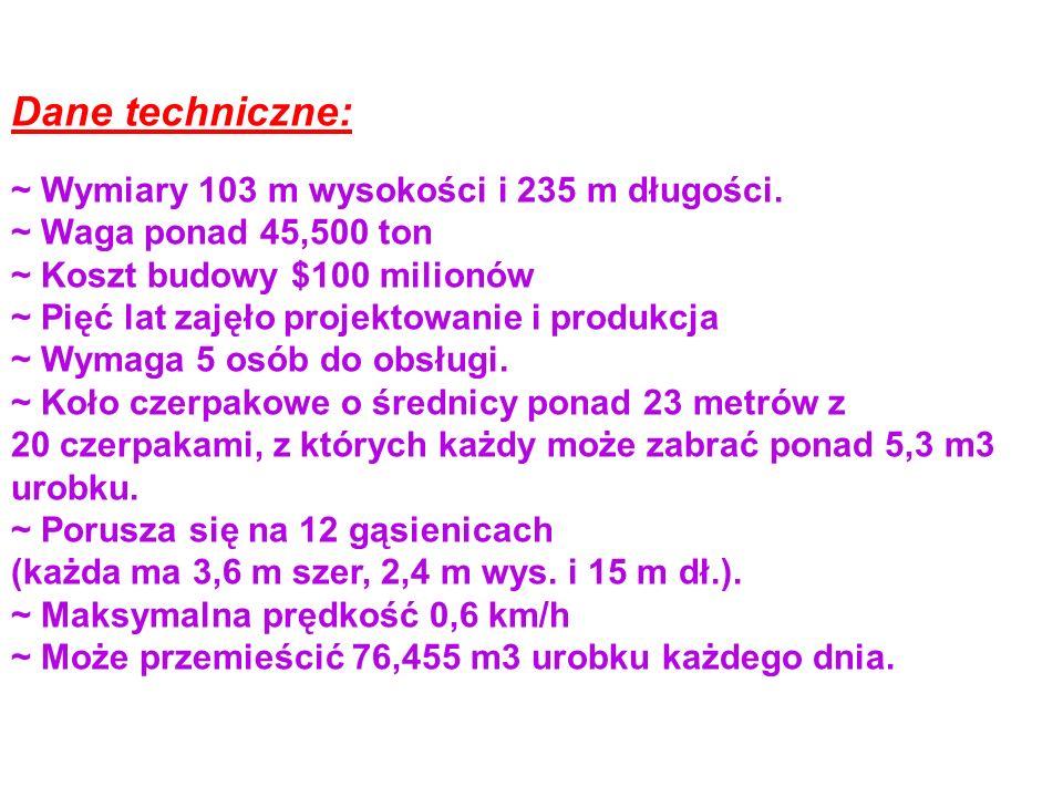 Dane techniczne: ~ Wymiary 103 m wysokości i 235 m długości