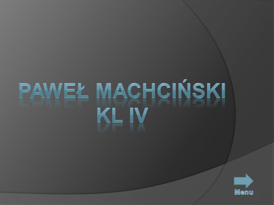 Paweł Machciński Kl IV Menu