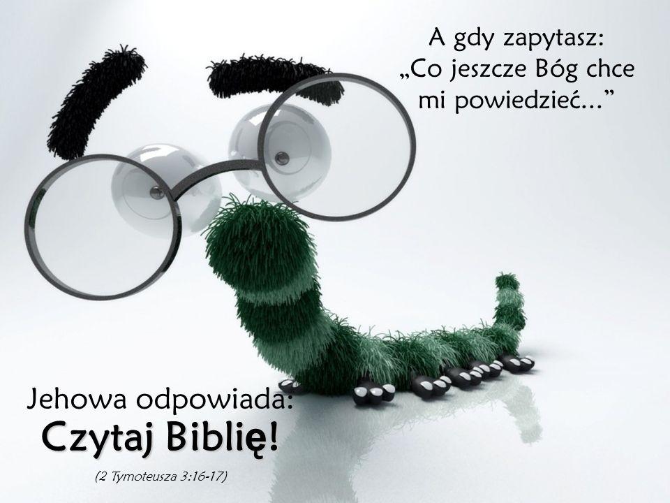 """A gdy zapytasz: """"Co jeszcze Bóg chce mi powiedzieć..."""